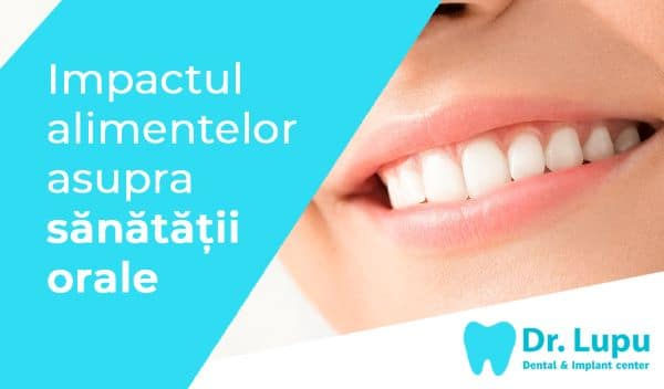 Impactul alimentelor asupra sanatatii orale