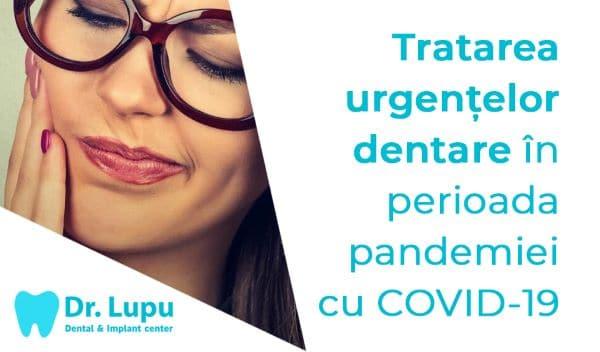 Tratarea urgentelor dentare in perioada pandemiei cu COVID-19